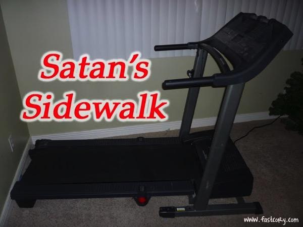 Satan s Sidewalk treadmill funny